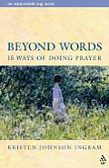 Beyond Words: 15 Ways to Do Prayer (Explorefaith.Org Book)