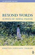 Beyond Words: 15 Ways to Do Prayer (Explorefaith.Org Book)
