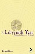 Labyrinth Year: Walking the Seasons of the Church